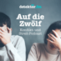 Auf die Zwölf – Der Konflikt- und Streit-Podcast Podcast Download