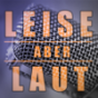 Leise aber Laut Podcast Download