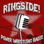 Ringside! - Power-Wrestling Radio Podcast Download