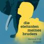 "Podcast Download - Folge Kapitel 18 - ""Die Elefanten meines Bruders"" online hören"