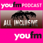 YOU FM - All Inclusive Podcast Download