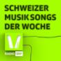 Schweizer Musik Songs der Woche