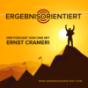 Ergebnisorientiert - Der Podcast von und mit Ernst Crameri