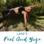 LANI'S Feel Good Yoga Podcast