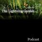 The Lightning Garden Podcast Download