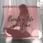 Create a life you love Meditation & Entspannung