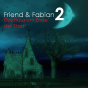 Friend & Fabian 2 - Das Haus am Ende der Stadt Podcast Download