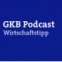 GKB-Wirtschaftstipp Podcast Download