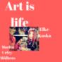 Art is Life - Let's talk about Art. Elke Koska & Marita Urfey-Mülhens