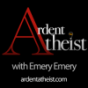 Ardent Atheist with Emery Emery Podcast Download