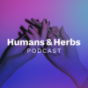 Humans and Herbs Podcast Download