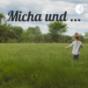 Micha und ... Podcast Download