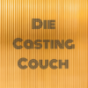 Die Casting Couch  Podcast Download