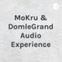 MoKru & Dom le Grand Audio Experience