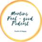 Podcast : Martins Feel Good Podcast - Leben gestalten