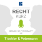 RECHT kurz: Der Heuking Podcast mit Tischler & Petermann Download