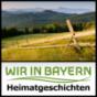 Ein Dorf wird Wirt! - Rückblick (2) - 12.09.2014 im Wir in Bayern - Heimatgeschichten Podcast Download