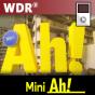 Mini Ah! - zum Mitnehmen Podcast herunterladen