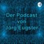 Der Podcast von Jörg Eugster