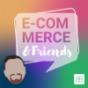 E-Commerce&Friends
