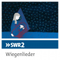 SWR2 Wiegenlieder Podcast Download
