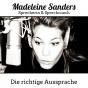 Madeleine Sanders: Die richtige Ausprache Podcast Download