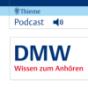 DMW - Deutsche Medizinische Wochenschrift Podcast Download