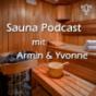 Podcast : Sauna Podcast - Armin & Yvonne