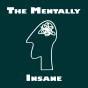 The Mentally Insane Podcast herunterladen