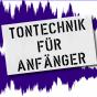 Tontechnik für Anfänger Podcast Download