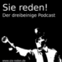 Sie reden! - Der dreibeinige Podcast Podcast Download