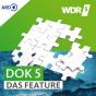 Dok 5 - Das Feature im WDR 5-Radio zum Mitnehmen Podcast herunterladen