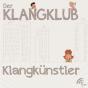 Der Klangklub - Klangkünstler Podcast Download