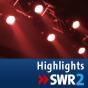 SWR2 Highlights Podcast herunterladen