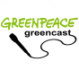 Greenpeace Greencast Podcast Download
