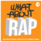 What About RAP Podcast Download