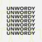 UNWORDY - Don't talk. Do.