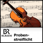 BR Klassik - Probenstreiflicht Podcast Download