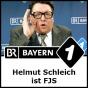 Helmut Schleich ist FJS - Bayern 1 Podcast Download