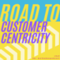 Road to Customer Centricity. r2c2 - der Methodenpodcast