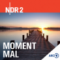 NDR 2 - Moment mal Podcast Download