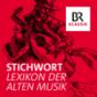 Stichwort - Lexikon der Alten Musik Podcast herunterladen
