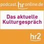 hr2 - Das aktuelle Kulturgespräch Podcast Download