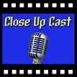 Close Up Cast Podcast Download
