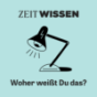 ZEIT Wissen Audio Podcast Download