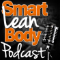 Smart Lean Body Podcast | Build Muscle | Get Lean | Fat Loss Download