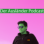 Der Ausländer Podcast