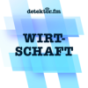 Wirtschaft · detektor.fm | Journalismus und alternative Popmusik Podcast Download