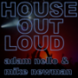 House Out Loud Podcast Podcast herunterladen
