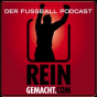 Reingemacht - Der Fussball Podcast Podcast Download
